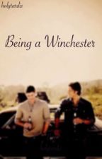 Being a Winchester by holytardis