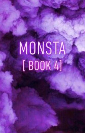 Monsta [book 4] by heartachee_