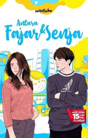 Antara Fajar Dan Senja (COMPLETED) by Sweeticha
