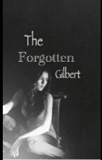 The Forgotten Gilbert by Thorin_Stormshadow