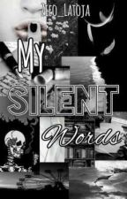 My Silent Words by MysteriousAsset
