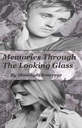 Memories Through The Looking Glass by MoonlightRose1992