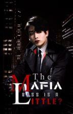 The mafia boss is a little? by hope1299