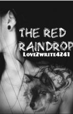 The Red Raindrop by Love2Write4241