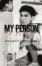 My Person 🍑 MewGulf Mafia AU by tillyisbae