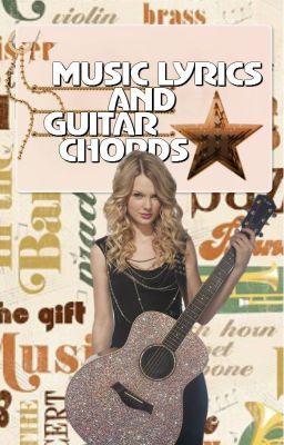 Song Lyrics and Guitar Chords