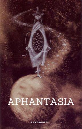 Aphantasia by Fantagoria