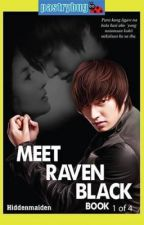 MEET RAVEN BLACK (Published under LIBPC) Available in bookstores nationwide :) by hiddenmaiden