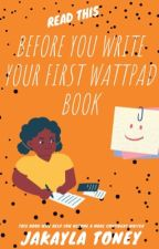 Before Writing Your First Wattpad Novel (READ THIS) by Ms_Horrendous