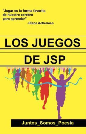 """""""Los juegos de JSP"""" by Juntos_Somos_Poesia"""