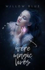 were magic lives || short stories by 06toni07