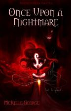 Once Upon a Nightmare by MickeyJohn