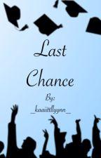 Last Chance by _kaaiittllyynn_