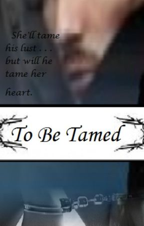 To Be Tamed by Ladydelight