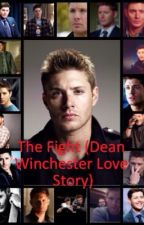 The fight (Dean Winchester love story) by brookemccreaa