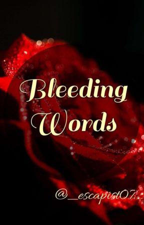 Bleeding Words by escapist07