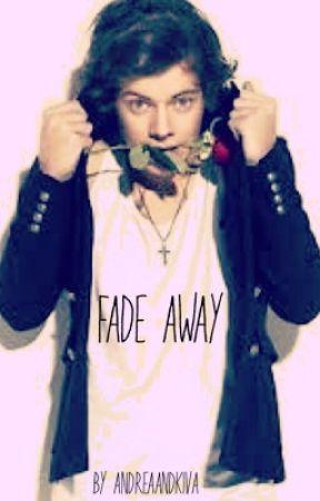 Fade Away by ANDREAANDKIVA