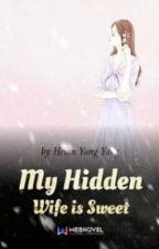 My Hidden Wife is Sweet by feileini