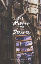 The Mirror Of Desires by dumbassmoron