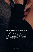 The Billionaire's Addiction. by jasminesgraces