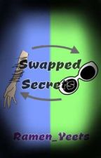 Swapped Secrets |DreamNotFound| by Ramen_Yeets