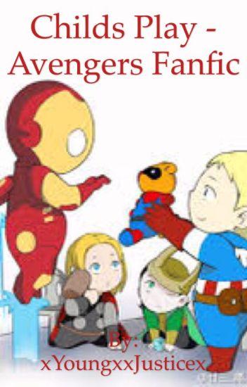 Child's Play - Avengers Fanfic - King of Universe - Wattpad