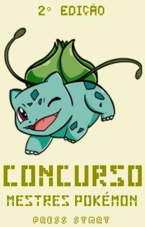 Concurso Mestres Pokémon - 2° Edição by PROJECTMP