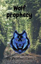 Wolf prophecy by WolfWritten