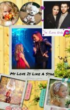 My Love Is Like a Star by Jaureguisgirl13