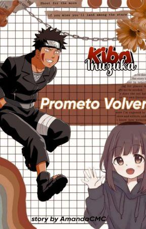 Prometo Volver>>Kiba Inuzuka by AmandaCMC