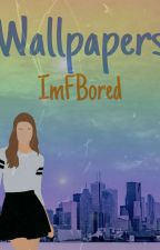Wallpapers by ImFBoredd