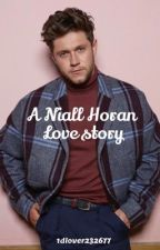A Niall Horan love story  by 1dlover232677