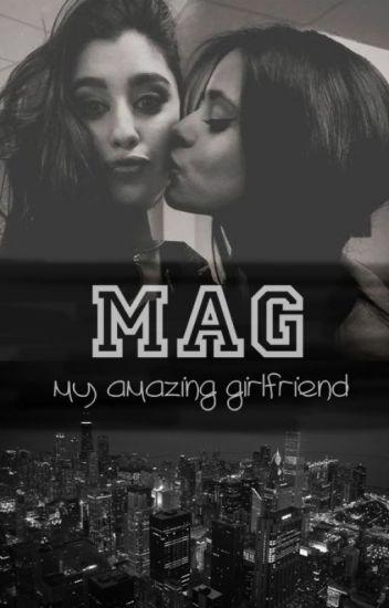 My Amazing Girlfriend ➳ (Lauren G!P)