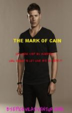 The Mark Of Cain (Supernatural short story) MxM by epiceviladventureme1