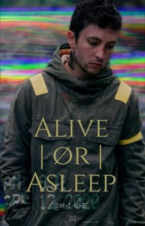 Alive   ør   Asleep: Book Two •Jyler• by -M-I-N-E-