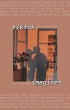TIKTOK IMAGINES ✰ by upstateholland