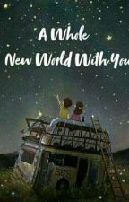 A Whole New World With You by piatato