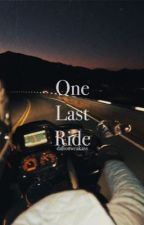 One Last Ride; b.u/d.w. by dallonweakass