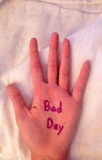 Bad Day by DreamerInsomniac