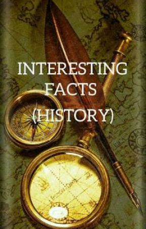 INTERESTING  FACTS (HISTORY) By: A.KJ *completed*  by ShaibyJayan