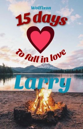 15 Days To Fall In Love {Larry} by Wolfixon