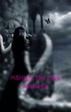 MSHigh: The dark butterfly. by domoluv_