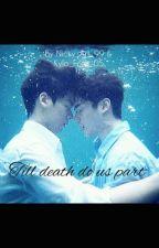 Till death do us part. by KellaGolocino