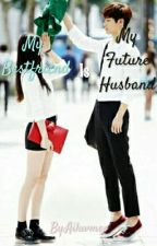 My Bestfriend Is My Future Husband. (EDITING..) by Ailuvme