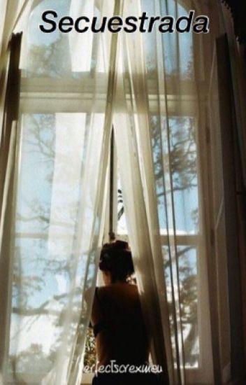 Secuestrada[HOT] (Rubius y tu) ||TERMINADA||