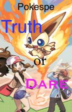 Pokespe Truth or Dare by 13thLegend