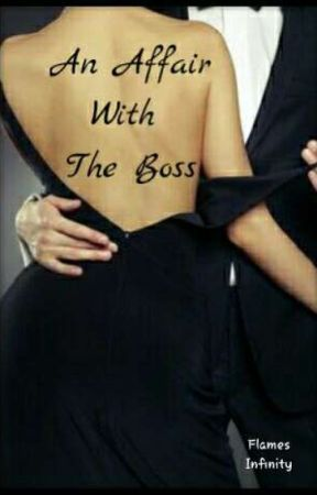 An Affair With The Boss. by flames_infinity