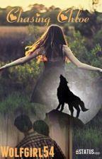 Chasing Chloe by Wolfgirl54