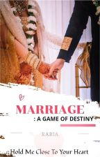 Marriage: A Game of Destiny by rabia83279
