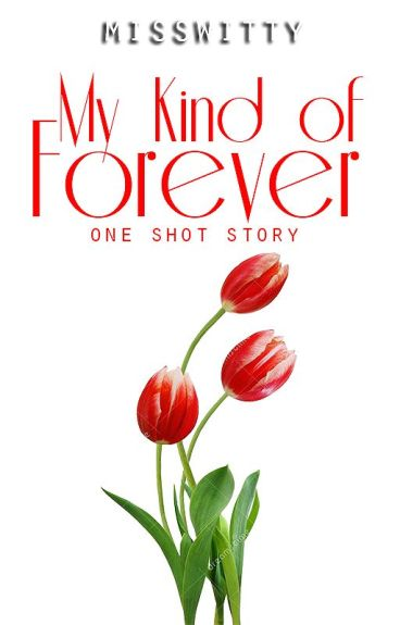 My Kind Of Forever by MissWitty